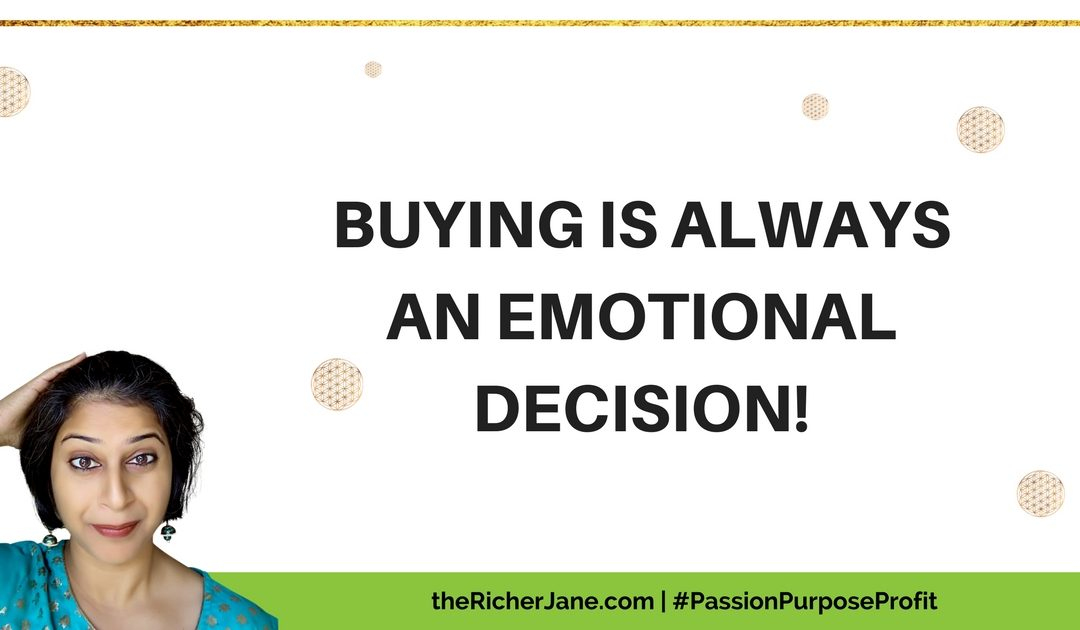 Buying Is Always an Emotional Decision!