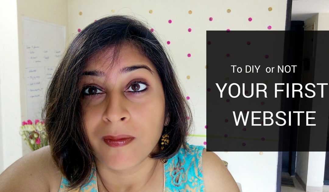 Why You MUST DIY Your Very First Business Website