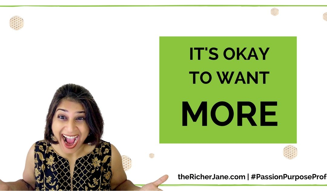It's Ok to Want More! Wanting More Doesn't Make You Selfish!